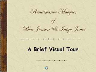 Renaissance Masques of  Ben Jonson & Inigo Jones