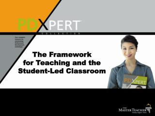 The Framework  for Teaching and the  Student-Led Classroom