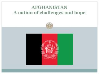 AFGHANISTAN A nation of challenges and hope