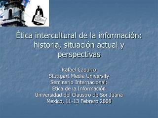 �tica intercultural de la informaci�n: historia, situaci�n actual y perspectivas