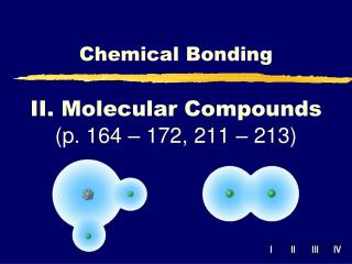 II. Molecular Compounds (p. 164 � 172, 211 � 213)