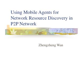 Using Mobile Agents for Network Resource Discovery in P2P Network