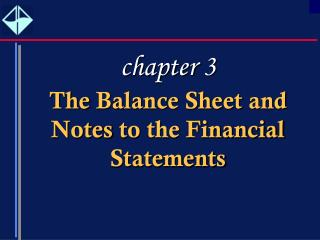 The Balance Sheet and Notes to the Financial Statements