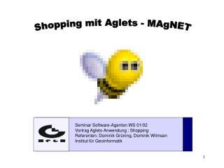 Seminar Software-Agenten WS 01/02 Vortrag Aglets-Anwendung : Shopping