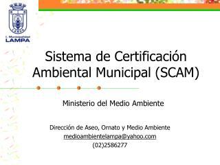 Sistema de Certificación Ambiental Municipal (SCAM)