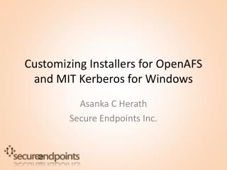 Customizing Installers for OpenAFS and MIT Kerberos for Windows