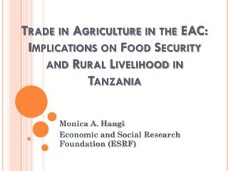 Trade in Agriculture in the EAC: Implications on Food Security and Rural Livelihood in Tanzania