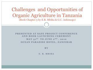 PRESENTED AT SAFE PROJECT CONFERENCE AND BOOK LAUNCHING CEREMONY MAY 31 ST   TO JUNE 2 ND  , 2010