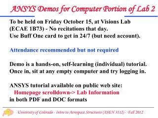To be held on Friday October 15, at Visions Lab (ECAE 1B73) - No recitations that day.
