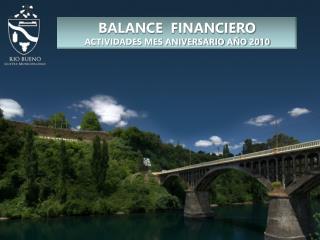 BALANCE  FINANCIERO ACTIVIDADES MES ANIVERSARIO AÑO 2010
