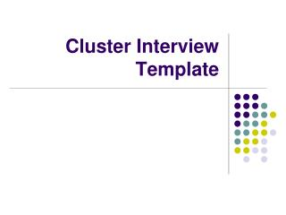 Cluster Interview Template