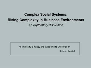 Complex Social Systems:   Rising Complexity in Business Environments  an exploratory discussion
