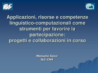 Manuela Sassi ILC-CNR