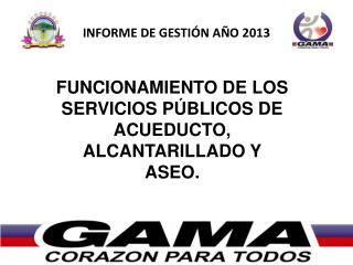 INFORME DE GESTI�N A�O  2013