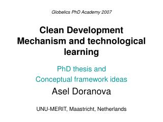 Globelics PhD Academy 2007 Clean Development Mechanism and technological learning