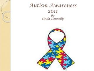 Autism  Awareness 2011 by Linda Donnelly