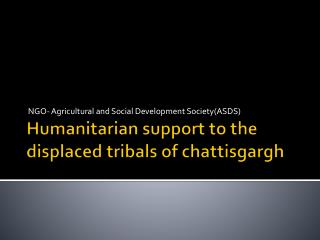 Humanitarian support to the displaced  tribals  of  chattisgargh