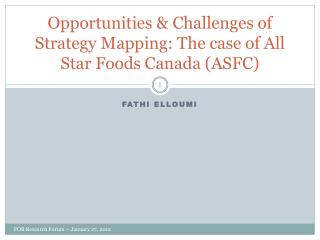 Opportunities & Challenges of Strategy Mapping: The case of All Star Foods Canada (ASFC)
