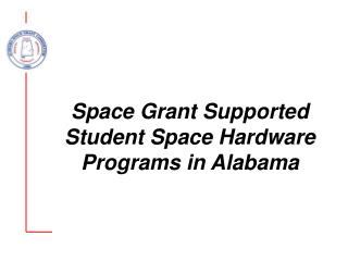 Space Grant Supported Student Space Hardware Programs in Alabama