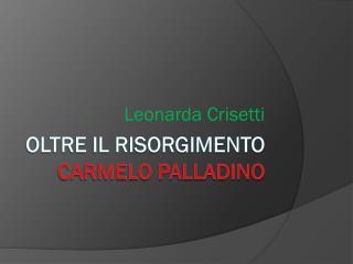 OLTRE IL RISORGIMENTO CARMELO PALLADINO