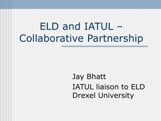 ELD and IATUL – Collaborative Partnership