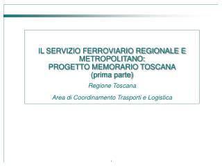 IL SERVIZIO FERROVIARIO REGIONALE E METROPOLITANO:  PROGETTO MEMORARIO TOSCANA (prima parte)