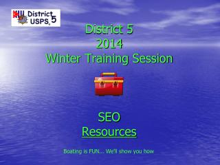 District 5 2014 Winter Training Session SEO Resources