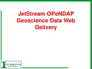 JetStream OPeNDAP Geoscience Data Web Delivery