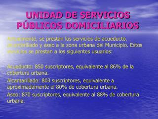 UNIDAD DE SERVICIOS PÚBLICOS DOMICILIARIOS