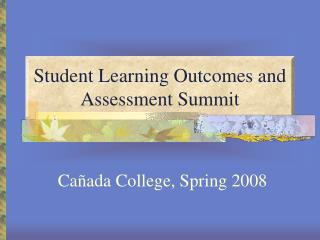 Student Learning Outcomes and Assessment Summit