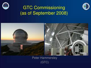 GTC Commissioning  (as of September 2008)