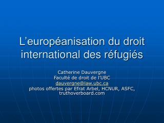 L'européanisation du droit international des réfugiés