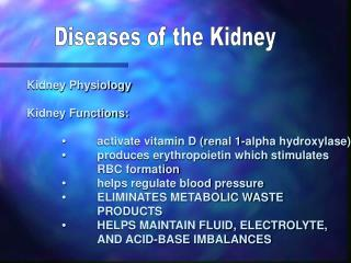 Diseases of the Kidney