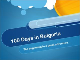 100 Days in Bulgaria
