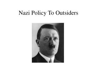 Nazi Policy To Outsiders