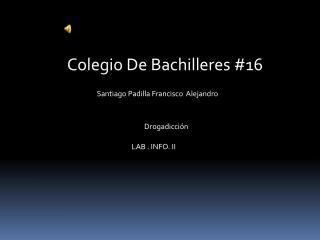 Colegio De Bachilleres #16
