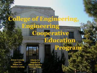College of Engineering,           Engineering                  Cooperative