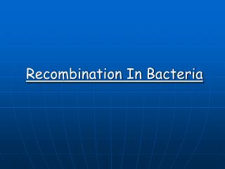 Recombination In Bacteria