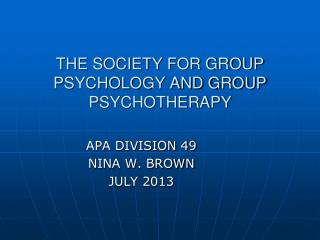 THE SOCIETY FOR GROUP PSYCHOLOGY AND GROUP PSYCHOTHERAPY