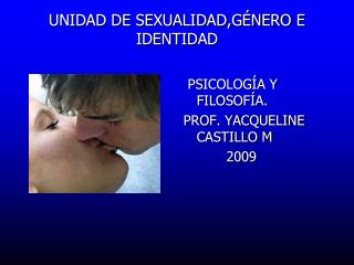 UNIDAD DE SEXUALIDAD,G�NERO E IDENTIDAD