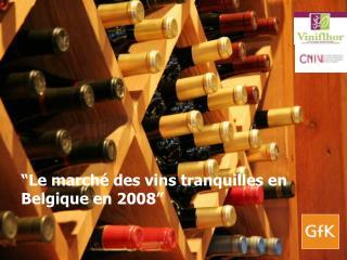 """""""Le marché des vins tranquilles en Belgique en 2008"""""""