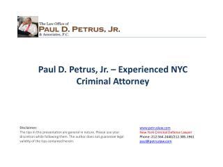 Paul D. Petrus, Jr. � Experienced  NYC  Criminal Attorney