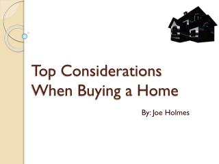 Top Considerations  When Buying a Home