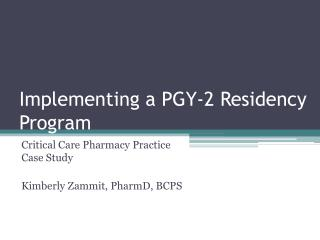 Implementing a PGY-2 Residency Program