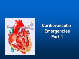 Cardiovascular  Emergencies Part 1