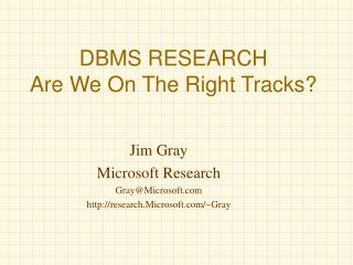 DBMS RESEARCH Are We On The Right Tracks