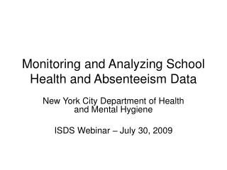 Monitoring and Analyzing School Health and Absenteeism Data