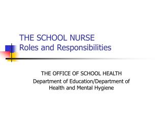 THE SCHOOL NURSE Roles and Responsibilities