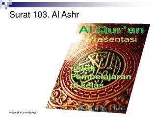 Surat 103. Al Ashr