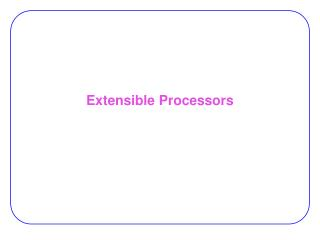 Extensible Processors